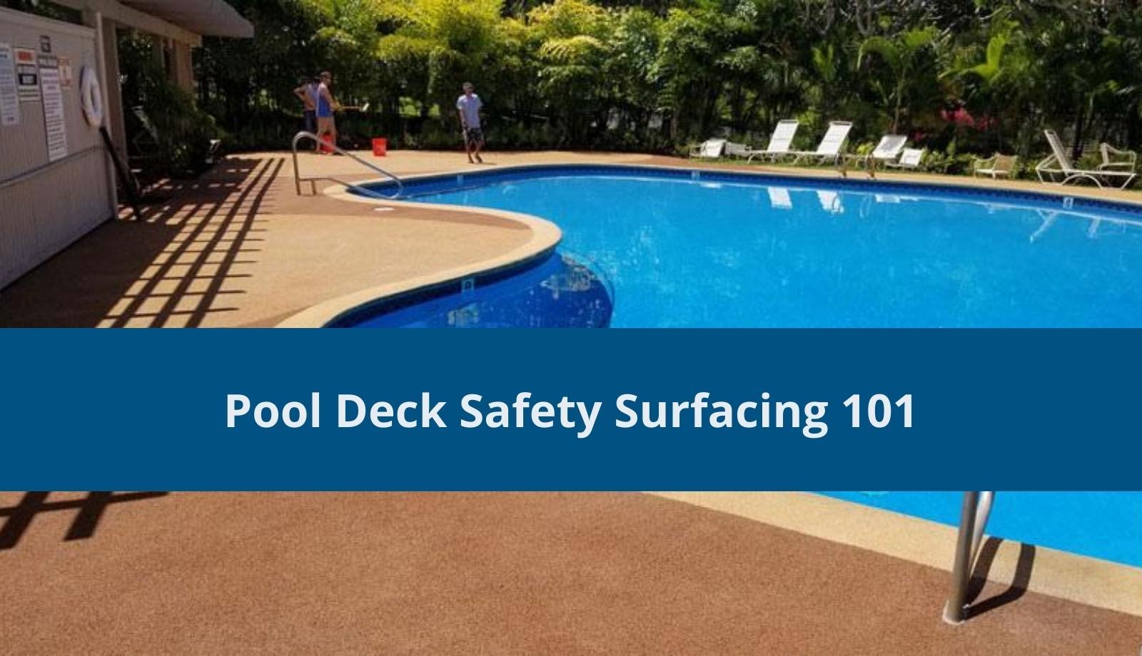 Pool Deck Safety Surfacing 101