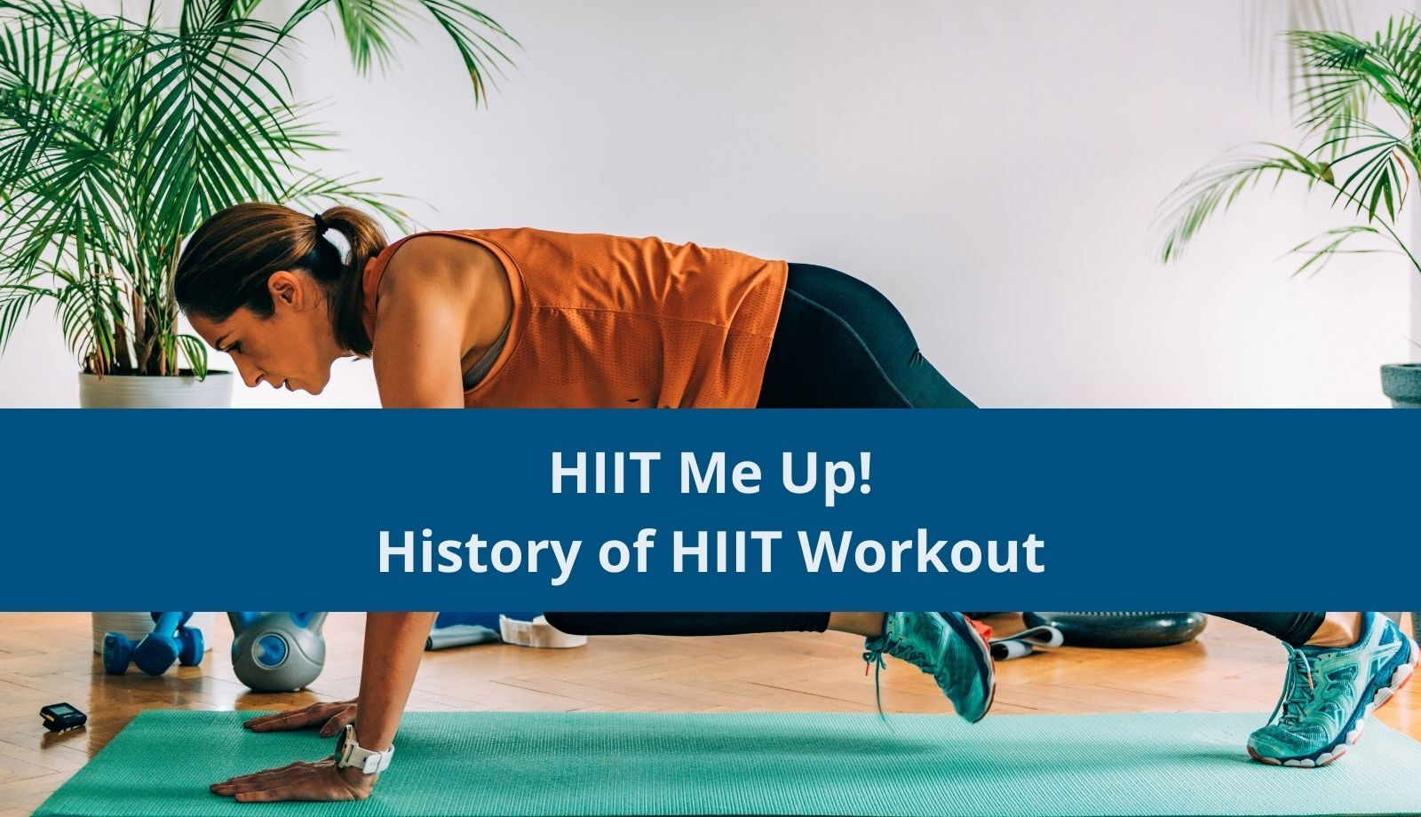 HIIT Me Up! History of HIIT Workout
