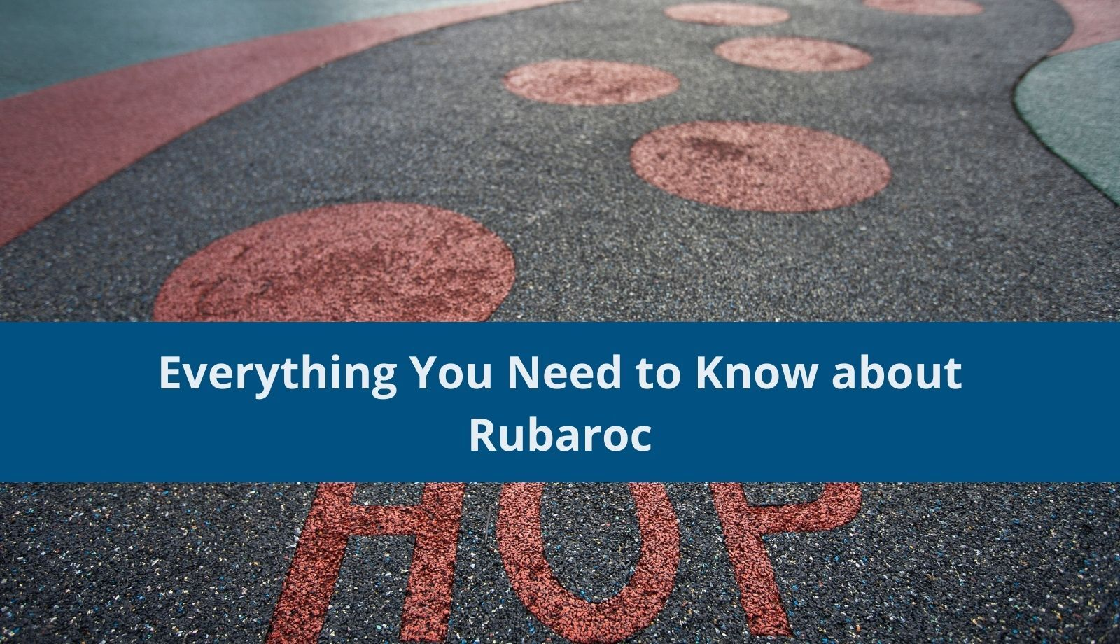 Everything You Need to Know about Rubaroc