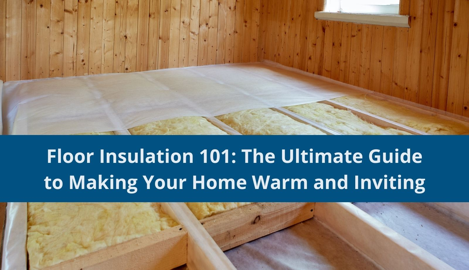 Floor Insulation 101 The Ultimate