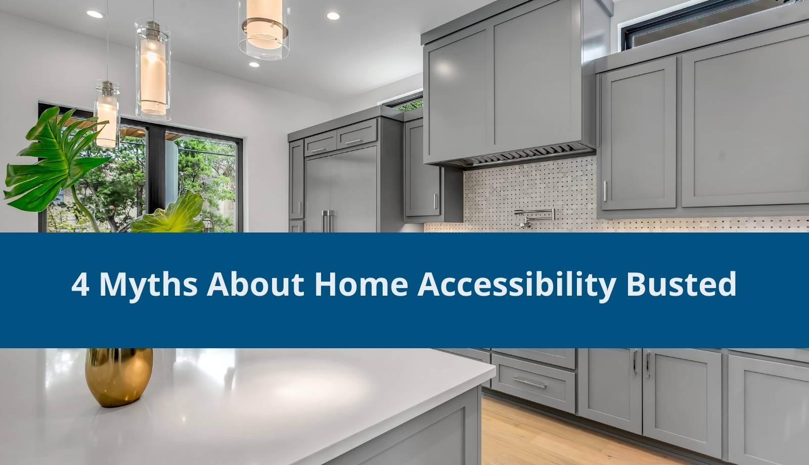 4 Myths About Home Accessibility Busted